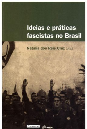 Ideias e Práticas Fascistas No Brasil - Dos Reis Cruz,Natalia   Hoshan.org