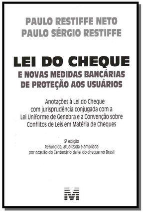 Lei do Cheque - e Novas Medidas Bancárias de Proteção Aos Usuários - 5ª Ed. 2012 - Restiffe Neto,Paulo Restiffe,Paulo Sergio | Tagrny.org