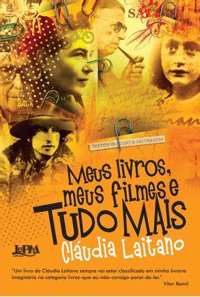 Meus Livros, Meus Filmes e Tudo Mais - Col. L&pm Pocket - Laitano,Claudia | Tagrny.org