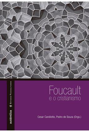 Foucault e o Cristianismo - Souza,Pedro de Candiotto,Cesar | Nisrs.org