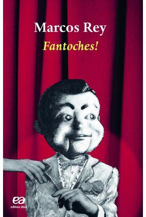 Fantoches! - Col. Boa Prosa - Rey,Marcos pdf epub