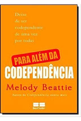 Para Além da Codependência - Beattie,Melody | Tagrny.org