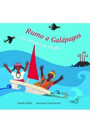 Rumo a Galápagos - Col. Cantos do Mundo - Krebs,Laurie | Hoshan.org