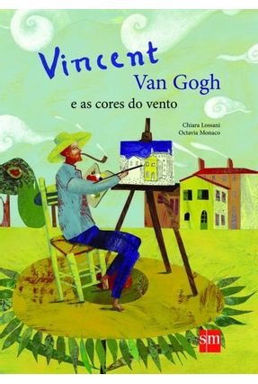 Vincent Van Gogh e As Cores do Vento - Col. Arte - Lossani,Chiara | Hoshan.org
