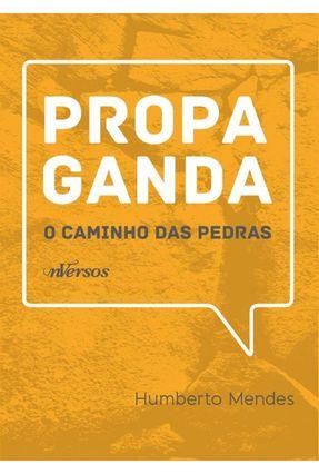 Propaganda - o Caminho Das Pedras - Mendes,Humberto   Hoshan.org