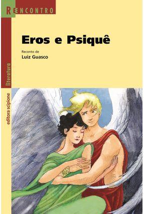 Eros e Psiquê - Col. Reencontro Literatura - Guasco,Luiz pdf epub