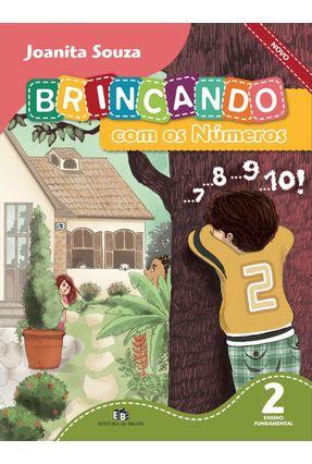Brincando Com Os Números - Ensino Fundamental I - 2º Ano - Edição Reformulada 2013 - Souza,Joanita   Hoshan.org