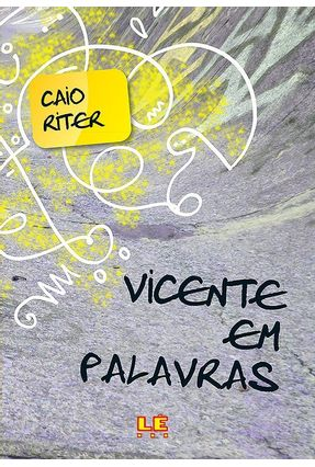 Vicente Em Palavras - Riter,Caio | Hoshan.org