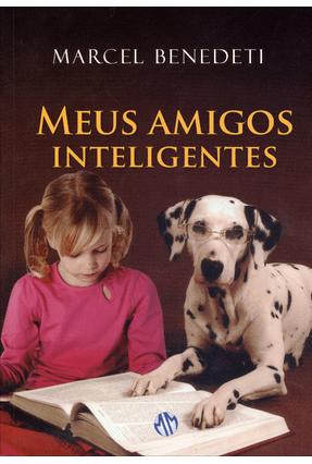 Meus Amigos Inteligentes - Benedeti,Marcel pdf epub