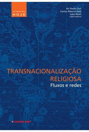 Transnacionalização Religiosa - Fluxos e Redes - Oro,Ari Pedro pdf epub