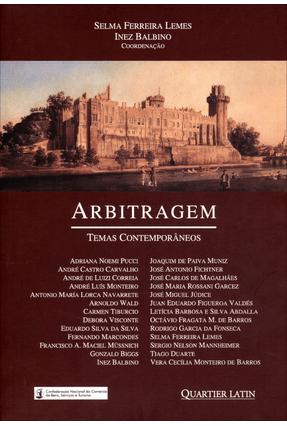 Arbitragem - Temas Contemporâneos - Balbino,Inez Lemes,Selma Ferreira | Tagrny.org