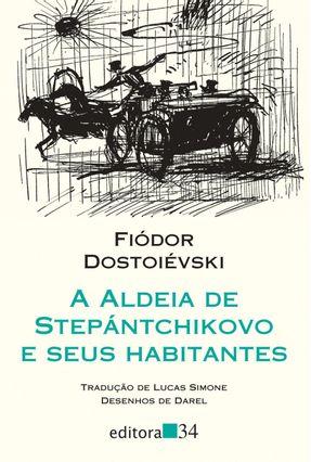 A Aldeia de Stepantchikovo e Seus Habitantes - Dostoevsky,Fyodor Mikhailovich   Hoshan.org