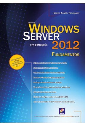 Microsoft - Windows Server 2012 - Fundamentos - Thompson,Marco Aurélio | Hoshan.org
