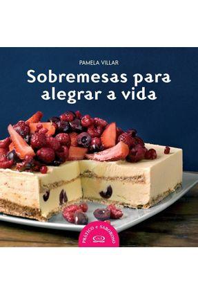 Sobremesas Para Alegrar a Vida - Col. Prático e Saboroso - Villar,Pamela | Hoshan.org