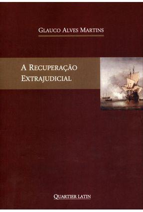 A Recuperação Extrajudicial - Martins,Glauco Alves pdf epub