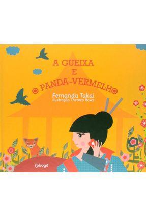 A Gueixa e o Panda-vermelho - Takai, Fernanda | Nisrs.org