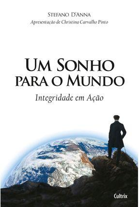 Um Sonho Para o Mundo - Integridade Em Ação - D'anna,Stefano pdf epub
