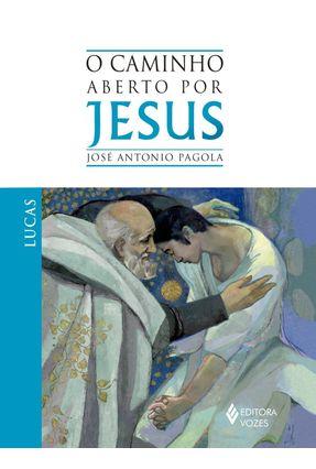 O Caminho Aberto Por Jesus - Pagola,José Antônio pdf epub