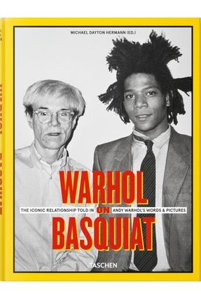 Warhol On Basquiat. The Iconic Relationship Told In Andy Warhol'S Words And Pictures - Michael Dayton Hermann | Hoshan.org