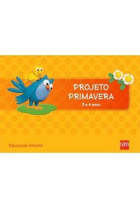 Projeto Primavera - 3 A 4 Anos - Educação Infantil - 3ª Ed. 2012 - Edições Sm | Tagrny.org