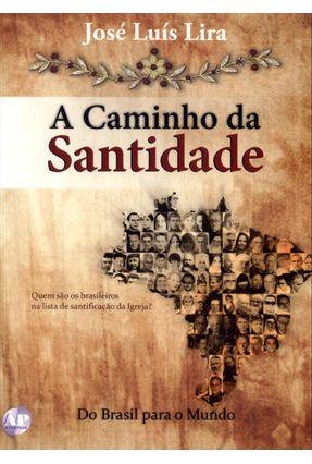 Edição antiga - A Caminho da Santidade - Lira,José Luis | Hoshan.org