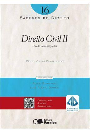Direito Civil II - Col. Saberes do Direito - Vol. 16 - Figueiredo,Fábio Vieira | Hoshan.org