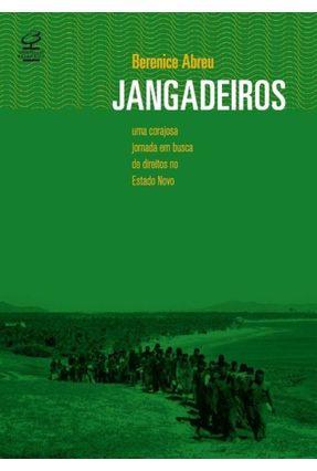 Jangadeiros - Uma Corajosa Jornada Em Busca de Direitos No Estado Novo - Abreu,Berenice   Tagrny.org