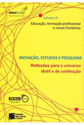 Inovação, Estudos e Pesquisas - Educação, Formação Profissional e Novas Fronteiras - Vol. 03 - Sabrá,Flávio | Hoshan.org