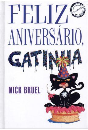Feliz Aniversário, Gatinha - Nova Ortografia - Bruel,Nick | Nisrs.org