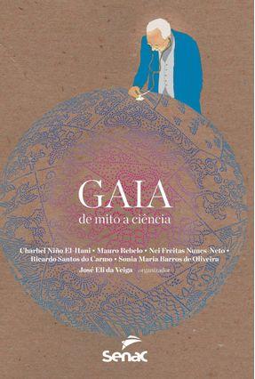 Gaia: de Mito a Ciência - Veiga,José Eli da | Tagrny.org