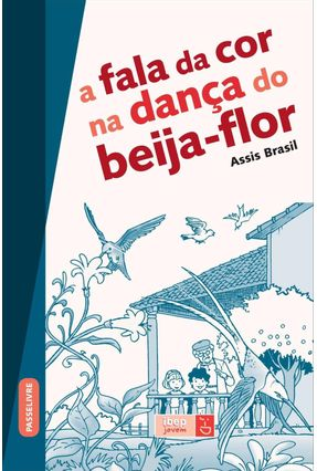 A Fala da Cor na Dança Beija-flor - Col. Ibep Jovem - Equipe Ibep pdf epub