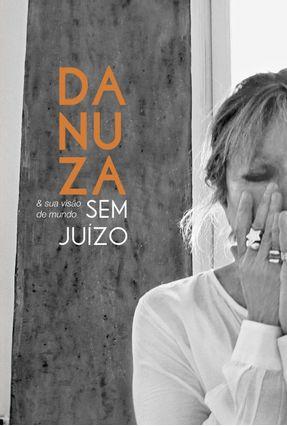 Danuza & Sua Visão de Mundo Sem Juízo - Leão,Danuza | Hoshan.org