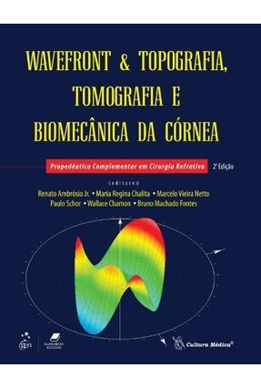 Wavefront & Topografia, Tomografia e Biomecânica da Córnea - 2ª Ed. 2013 - Jr.,Renato Ambrósio | Nisrs.org
