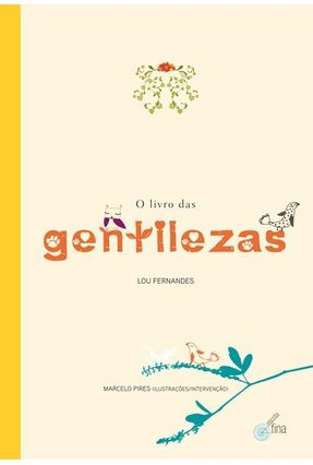 O Livro Das Gentilezas - Fernandes,Lou   Nisrs.org