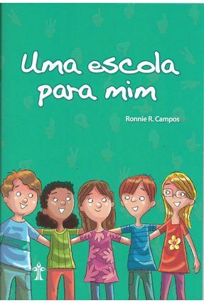 Uma Escola Para Mim - Campos,Ronnie R. | Hoshan.org