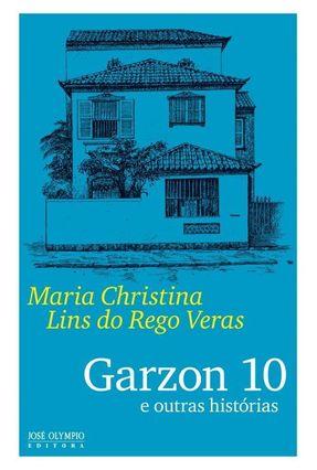 Garzon 10 e Outras Histórias - Veras,Maria Christina Lins do Rego pdf epub