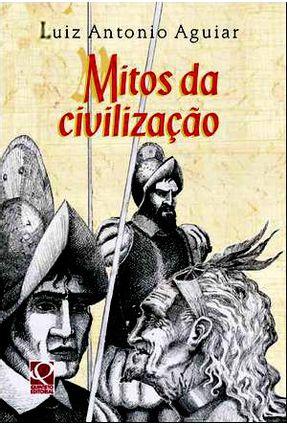 Mitos da Civilização - Col. Mitos Em Contos - Aguiar,Luiz Antonio pdf epub