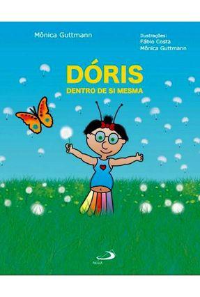 Dóris Dentro de Si Mesma - Col. Descobrindo o Mundo Com Dóris - Guttmann,Mônica | Tagrny.org