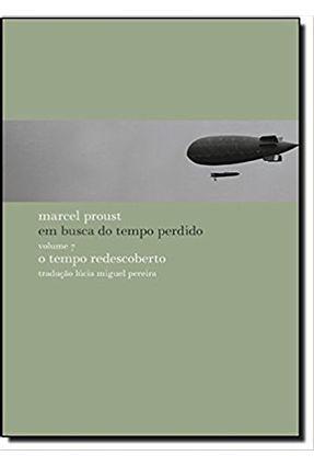 Em Busca do Tempo Perdido - o Tempo Redescoberto - Vol. 7 - Proust,Marcel | Hoshan.org