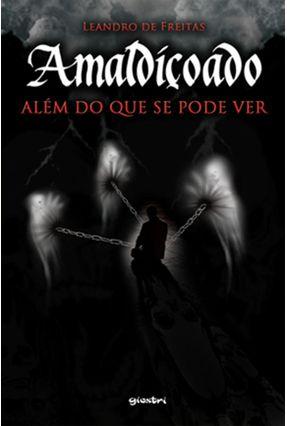 Edição antiga - Amaldiçoado - Além do Que Se Pode Ver - De Freitas,Leandro | Hoshan.org