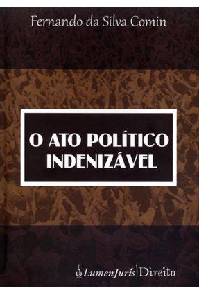 O Ato Político Indenizável - Comin,Fernando da Silva pdf epub