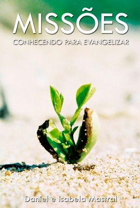 Missões - Mastral,Eduardo Daniel Mastral,Isabela | Tagrny.org