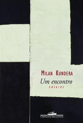 Um Encontro - Kundera,Milan | Tagrny.org