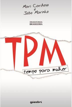Tpm - Tempo Para Mulhers - Cardoso,Mari Marinho,João pdf epub