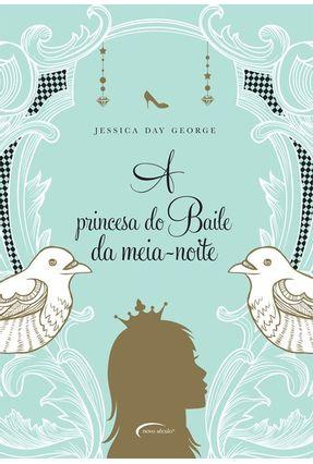 A Princesa do Baile da Meia-noite - George,Jessica Day | Hoshan.org