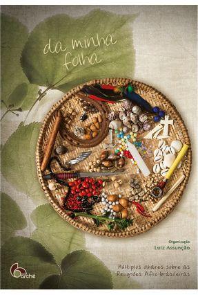 Edição antiga - Da Minha Folha -  Múltiplos Olhares Sobre As Religiões Afro-brasileiras - Assunção,Luiz | Nisrs.org