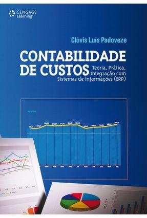 Contabilidade de Custos  - Teoria, Prática, Integração Com Sistemas de Informações (erp) - Padoveze,Clóvis Luís pdf epub