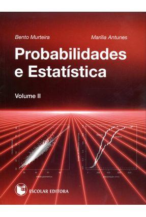 Probabilidades e Estatística Volume II - Murteira,Bento Antunes,Marília pdf epub