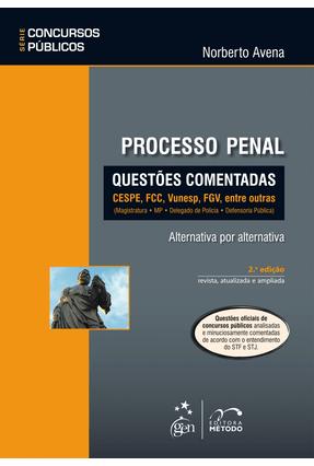 Processo Penal - Questões Comentadas -  Série Concursos Públicos - 2ª Ed. 2013 - Avena,Norberto pdf epub