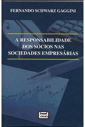 A Responsabilidade Dos Sócios Nas Sociedades Empresárias - Schwarz Gaggini,Fernando pdf epub
